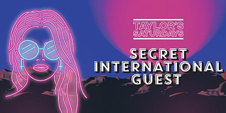 Taylor's Saturdays Oz Day Special ft: Secret Guest, Nick Reverse + more! tickets