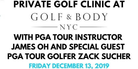 Golf Clinic With James Oh & Zack Sucher At Golf & Body NYC tickets