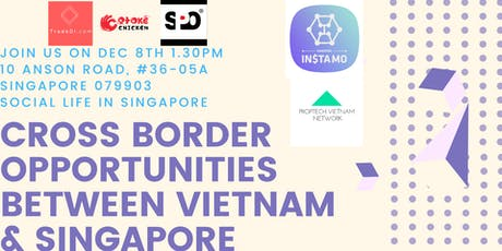 Life in Singapore and opportunities between Vietnam and Singapore tickets