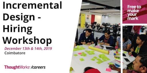 Incremental Design - Hiring Workshop in Coimbatore
