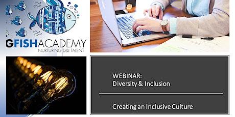 D&I WEBINAR: Creating an Inclusive Culture tickets