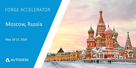 Autodesk Forge Accelerator - Moscow, Russia (May 18-22, 2020) tickets