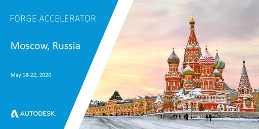 Autodesk Forge Accelerator - Moscow, Russia (May 18-22, 2020)