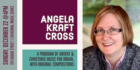 CSM Concerts | Angela Kraft Cross, organ tickets