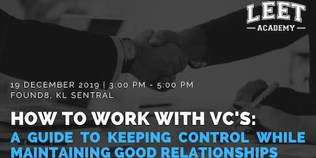 How to Work with VC's: A Guide to Keeping Control While Maintaining Good Relationships tickets
