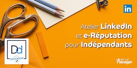 Atelier LinkedIn et e-Réputation pour Indépendants billets