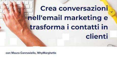 Crea conversazioni nell'email marketing e trasforma i contatti in clienti biglietti