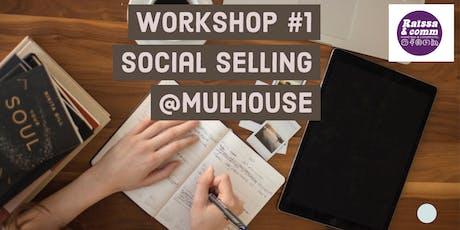 Workshop #1 social selling @Mulhouse billets