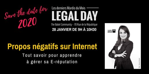 Legal Day : Propos négatifs sur Internet: apprendre à gérer sa E-réputation