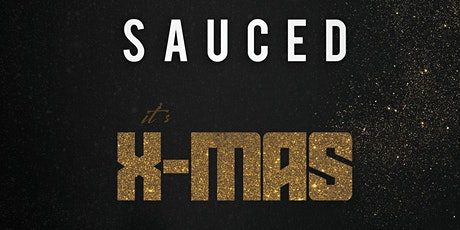 SAUCED - It's Xmas tickets