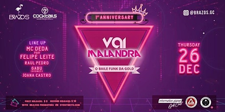 Vai Malandra Anniversary - O último Baile Funk do Ano tickets