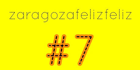 Zaragoza Feliz Feliz #7 entradas