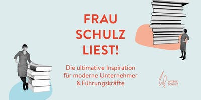 Frau Schulz liest! Inspiration für Unternehmer und Führungskräfte #10