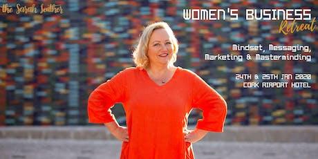 Women's Business Retreat - Mindset, Messaging, Marketing & Masterminding tickets