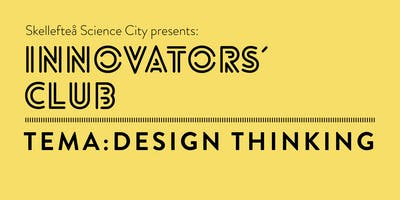 Innovators´ Club – Design Thinking