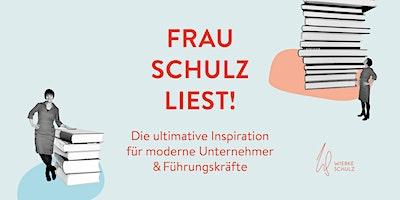 Frau Schulz liest! Inspiration für Unternehmer und Führungskräfte #12