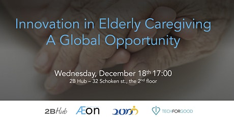 Innovation in Elderly Caregiving - A Global Opportunity tickets