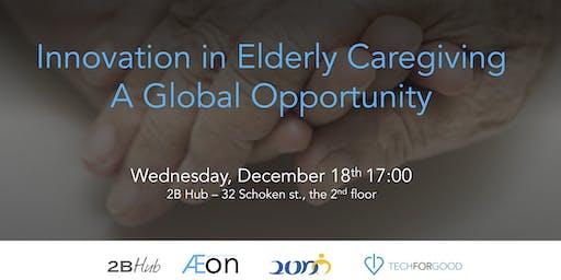 Innovation in Elderly Caregiving - A Global Opportunity