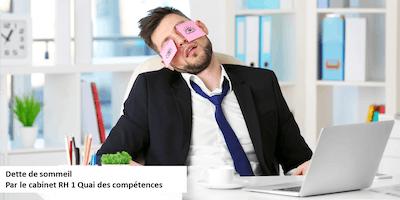 La dette du sommeil et son impact sur la santé et le travail.Comment agir ?