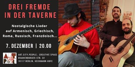 Drei Fremde in der Taverne / Stepan Gantralyan & Co Tickets