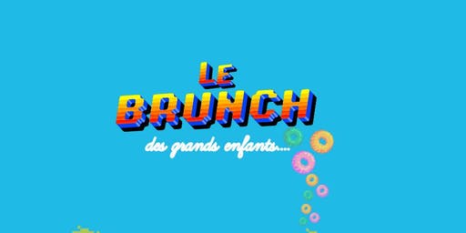 Le BRUNCH des grands enfants.