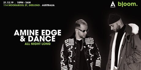 Bloom. ▬ Amine Edge & DANCE ▬ All Night Long tickets