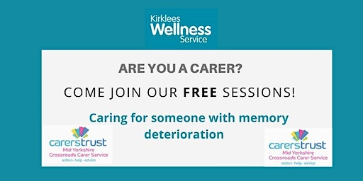 Caring for someone with memory deterioration - Carers Wellness Sessions