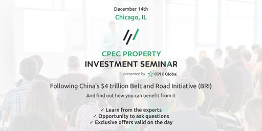 Chicago: CPEC PROPERTY INVESTMENT SEMINAR - 14th Dec 2019
