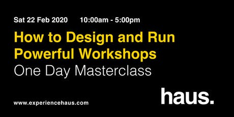 How To Design And Run Powerful Workshops - One Day Masterclass by Experience Haus tickets
