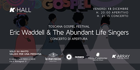 TOSCANA GOSPEL FESTIVAL - Eric Waddell & The Abundant Life Singers biglietti