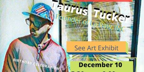 Who is Taurus Tucker aka Founder of LaPaw, INC? tickets