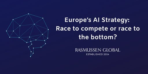 Europe's AI Strategy: Race to compete or race to the bottom?