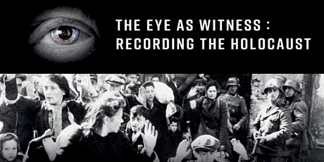 Eye as Witness: Recording the Holocaust - Opening tickets
