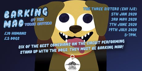 Barking Mad at The Three Sisters - Dog Friendly Comedy Club tickets