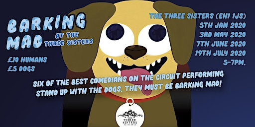 Barking Mad at The Three Sisters - Dog Friendly Comedy Club