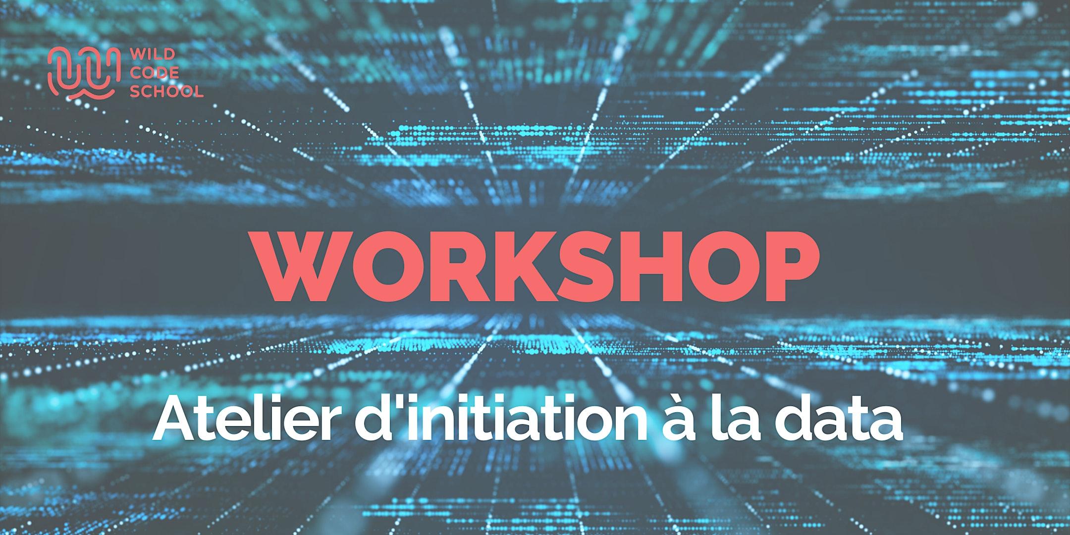 Workshop :  Atelier d'initiation à la Data - Wild Code School  Bruxelles