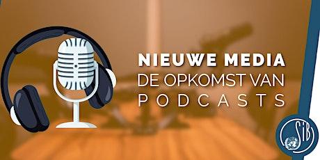 Nieuwe Media: de opkomst van Podcasts tickets