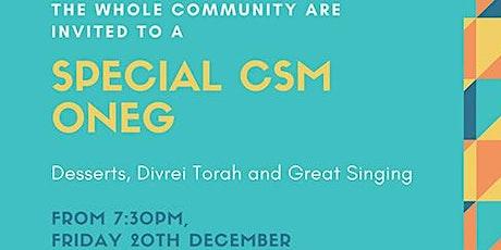 Special CSM Oneg - Desserts, Divrei Torah and Great Singing tickets