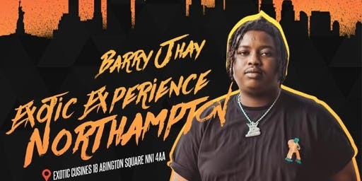 BARRY JHAY EXOTIC EXPERIENCE