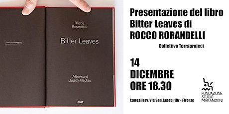 """Presentazione del libro """"Bitter Leaves"""" di Rocco Rorandelli biglietti"""