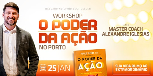 Workshop | O PODER DA AÇÃO - Tire a sua vida ideal do papel!