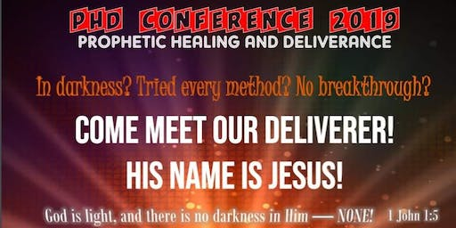 Prophetic Healing and Deliverance Conference 2019