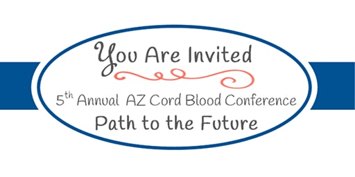 5th Annual Arizona Cord Blood Conference (CME  accredited)