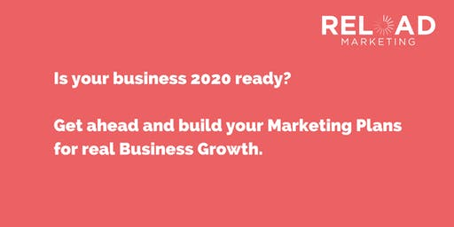 Are you 2020 ready? Get ahead and build your Marketing Plans for real Business Growth in 2020.