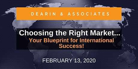 Choosing the Right Market … Your Blueprint for International Success! tickets