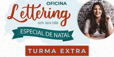 TURMA EXTRA - Oficina de Lettering especial de Natal, com Julia Leão