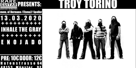 Troy Torino(mem.of Hermano / 7Zuma7 / Spoiler) / Inhale The Gray / Enojado Tickets