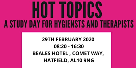 Hot Topics - A study day designed for dental hygienists and therapists