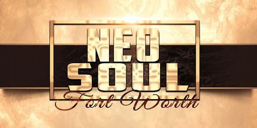 NEO Soul Fort Worth