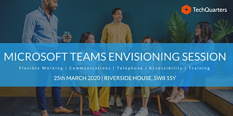 Microsoft 365 and Microsoft Teams Envisioning Session tickets
